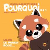 Pourquoi... (Collection Pourquoi...) - Lilou, le panda roux