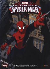 Ultimate Spider-Man (Panini Kids) -2- Nouvelles du monde souterrain