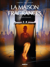La maison des fragrances -1- Le parfum du pouvoir