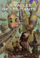 La vallée des mutants -2a2014- Tome 2