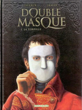 Double masque -1- La Torpille