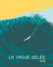La vague gelée - La Vague gelée