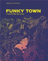 Funky Town - L'histoire de Lele