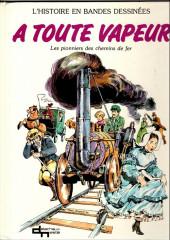 A toute vapeur - Les pionniers du chemin de fer