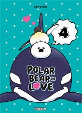 Polar Bear in Love -4- Tome 4