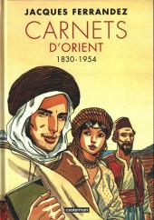Carnets d'Orient -INT1 a2019- Carnets d'Orient - 1830-1954