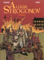 Aleksis Strogonov (Les Véritables Aventures d') -INT- L'intégrale