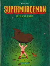 Supermurgeman -1- La loi de la jungle