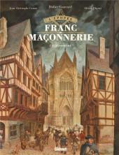 L'Épopée de la franc-maçonnerie -2- Les bâtisseurs