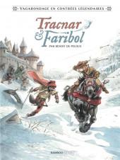 Tracnar & Faribol - Tracnar & Faribol - Vagabondage en contrées légendaires