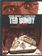 Stéphane Bourgoin présente les serial killers -1- Ted Bundy, Lady Killer