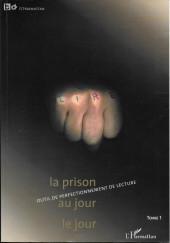 (DOC) Études et essais divers - La prison au jour le jour : outil de perfectionnement de lecture