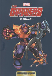 Marvel - Les Grandes Batailles -2- Les Gardiens de la Galaxie VS Thanos