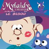 Mylaidy a des soucis -3- Le bisou