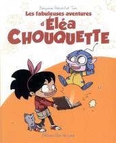 Éléa Chouquette (Les Fabuleuses aventures d') -1- Tome 1