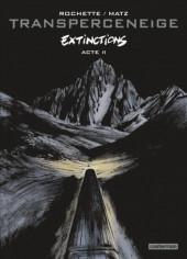 Le transperceneige -6- Extinctions Acte 2