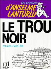 Anselme Lanturlu (Les aventures d') -4a- Le Trou Noir