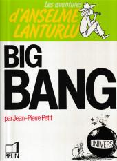 Anselme Lanturlu (Les aventures d') -6a- Big Bang