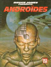 Bruce Jones présente -7- Androïdes