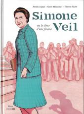 Simone Veil ou la force d'une femme - La force d'une femme