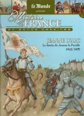 Histoire de France en bande dessinée -18- Jeanne d'Arc le destin de Jeanne la Pucelle 1412/1431