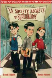 La société secrète des superhéros -1- Société secrète des superhéros