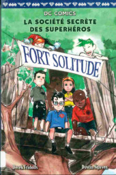 La société secrète des superhéros -2- Fort solitude