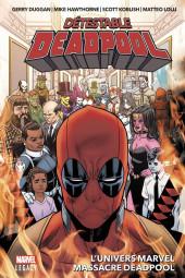 Deadpool - Détestable Deadpool -3- L'Univers Marvel massacre Deadpool