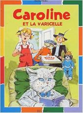 Caroline -40- Caroline et la varicelle