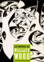 (AUT) Wood, Wallace - Les mondes de Wallace Wood