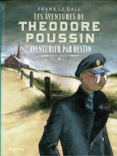 Théodore Poussin -INT-02- Récits complets - Aventurier par destin