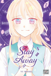 Stay Away -2- Tome 2