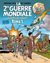 La 2de Guerre Mondiale racontée aux enfants -1- Tome 1