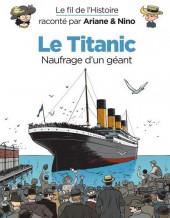 Le fil de l'Histoire (raconté par Ariane & Nino) - Le Titanic (Naufrage d'un géant)