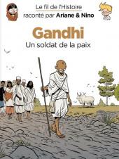 Le fil de l'Histoire (raconté par Ariane & Nino) - Gandhi (Un soldat de la paix)
