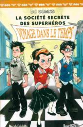 La société secrète des superhéros -5- Voyage dans le temps