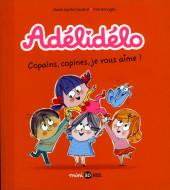 Adélidélo -5- Copains, copines, je vous aime !