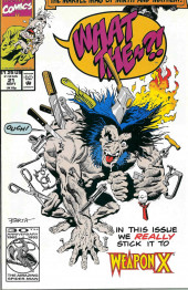What the..?! (Marvel comics - 1988) -21- In This Issue We Really Stick It to Weapon X