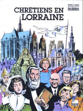 Les grandes heures des Églises -5- Chrétiens en Lorraine
