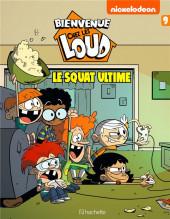 Bienvenue chez les Loud -9- Le squat ultime