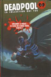 Deadpool - La collection qui tue (Hachette) -3353- Uncanny X-Force : La saga de l'ange noir, partie 1