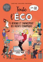 Toute l'éco en BD -4- Revenus et financement des agents économiques