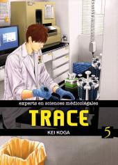 Trace - experts en sciences médicolégales -5- Tome 5