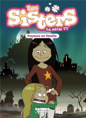 Les sisters (La Série TV) -27- Frayeurs en famille