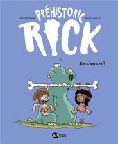 Préhistoric Rick -4- Cro, c'est cro !