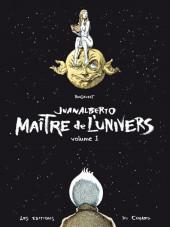 Juanalberto - Maître de l'univers -1- Volume 1