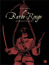 Barbe-Rouge (Les nouvelles aventures de) -1TT2- Pendu haut et court !