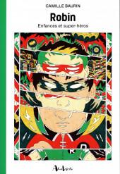 (DOC) DC Comics (Divers éditeurs) - Robin - Enfances et super-héros