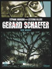 Stéphane Bourgoin présente les serial killers -3- Gerard Schaefer, Sex Beast