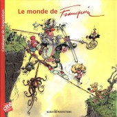 (AUT) Franquin -Cat- Le monde de Franquin - Catalogue de l'exposition
